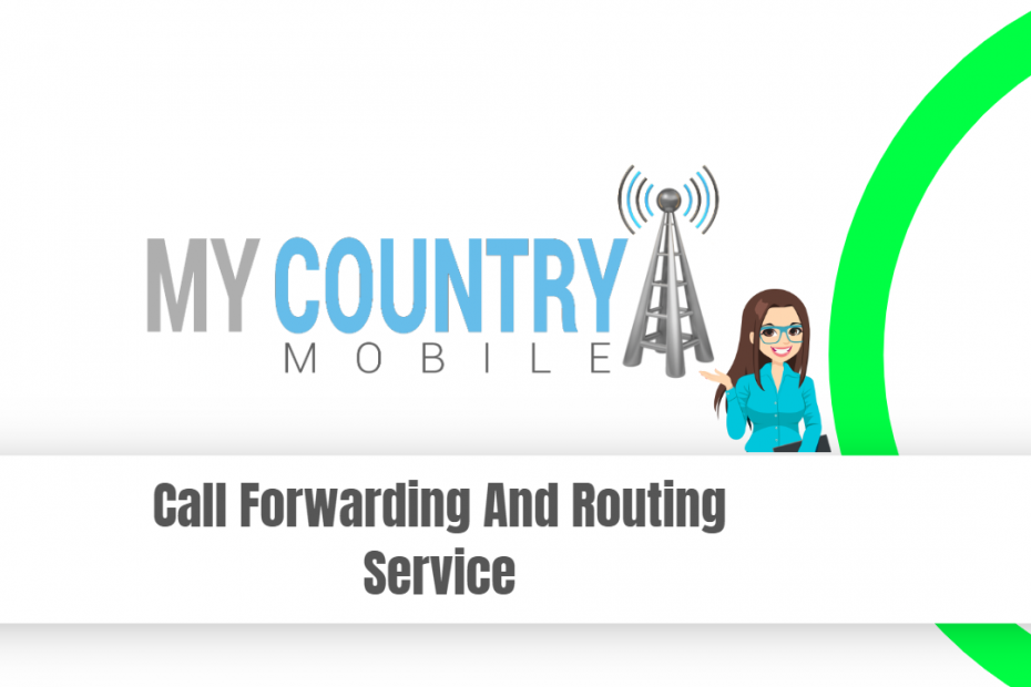Call Forwarding And Routing Service - My Country Mobile