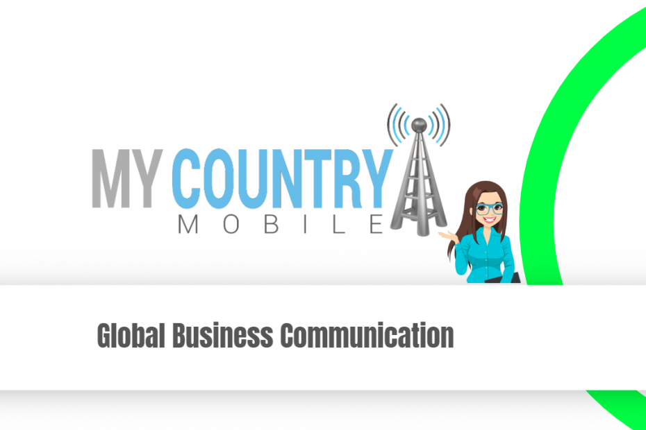 Global Business Communication - My Country Mobile