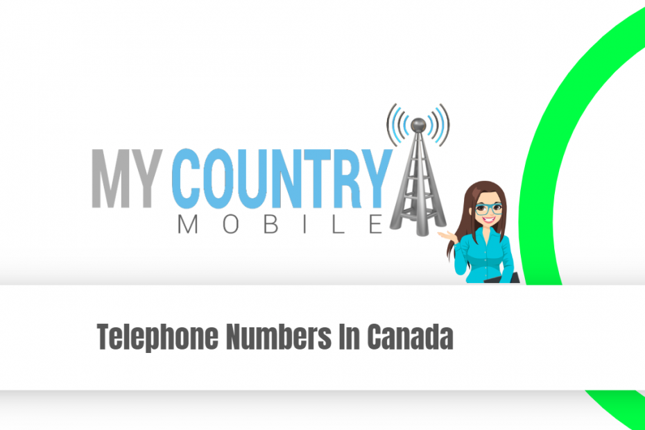 Telephone Numbers In Canada - My Country Mobile