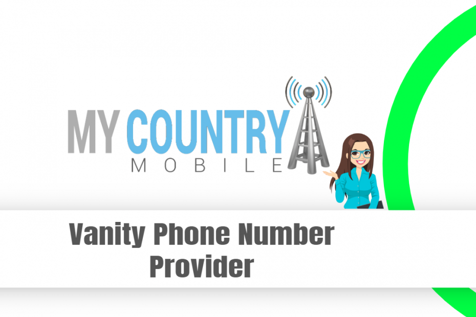 Vanity Phone Number Provider - My Country Mobile
