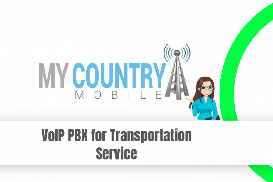 VoIP PBX for Transportation Service - My Country Mobile
