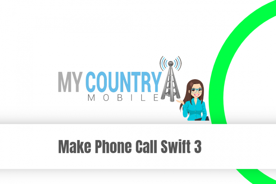 Make Phone Call Swift 3 - My Country Mobile