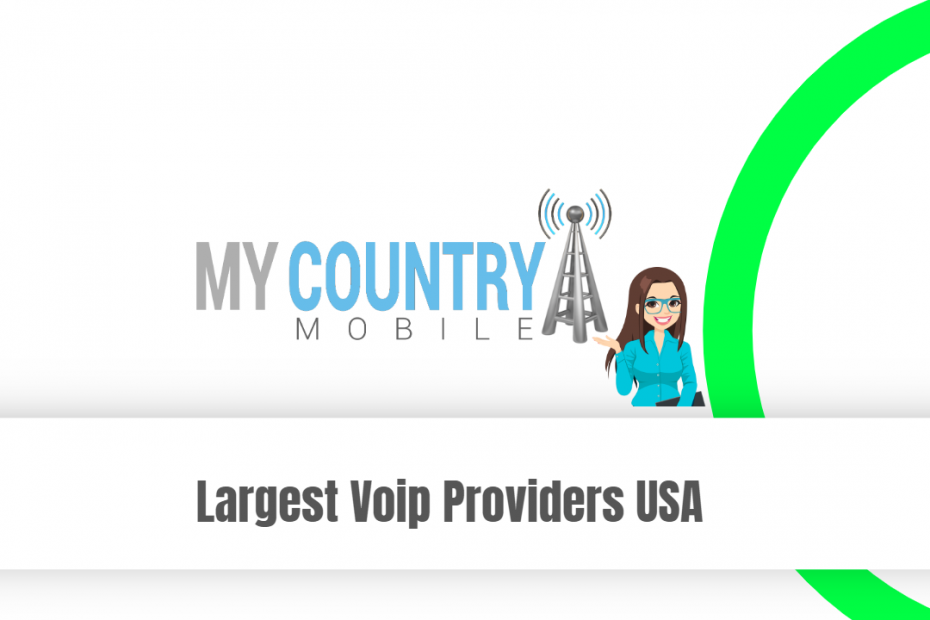 Largest Voip Providers USA - My Country Mobile