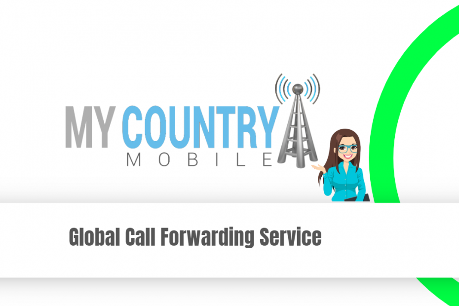 Global Call Forwarding Service - My Country Mobile