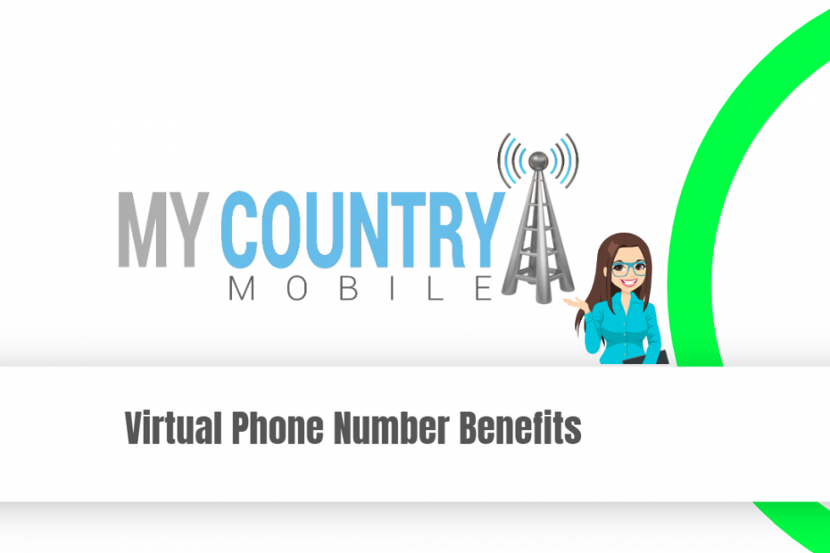 Virtual Phone Number Benefits - My Country Mobile