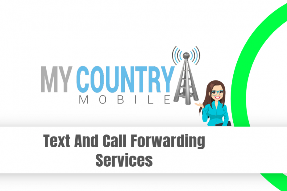 Text And Call Forwarding Services - My Country Mobile