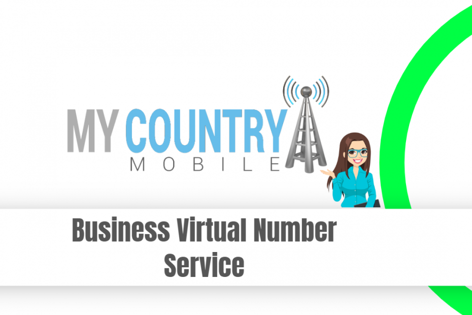 Business Virtual Number Service - My Country Mobile