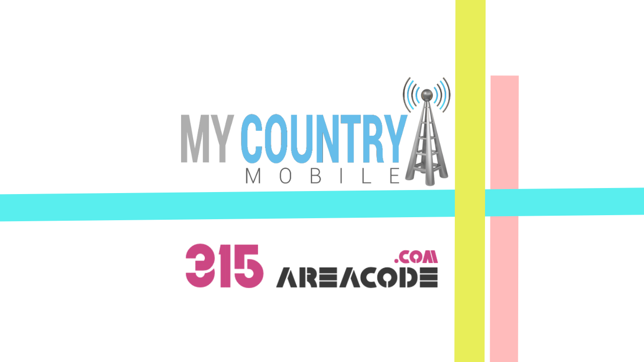 315 Area Code - My Country Mobile
